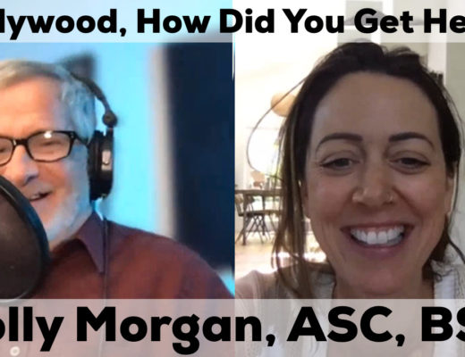 hollywood how did you get here with Polly Morgan ASC BSC