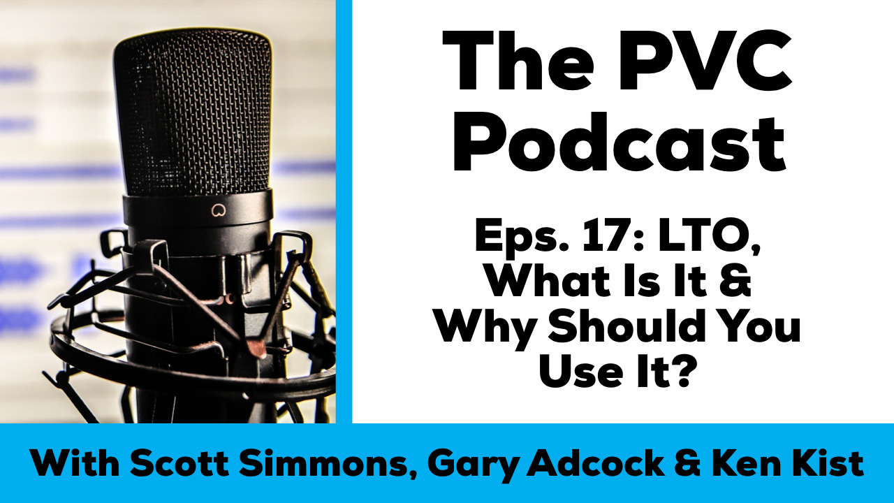 PVC Podcast eps 17 LTO, what is it and why should you use it?