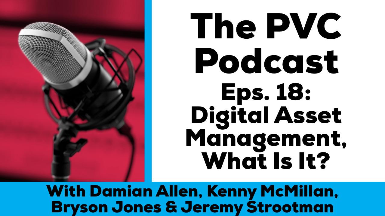 PVC podcast 18 Digital Asset Management