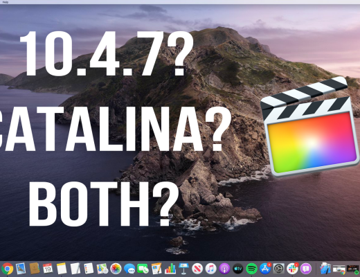 Should You Upgraded to Catalina and Final Cut Pro 10.4.7? 2