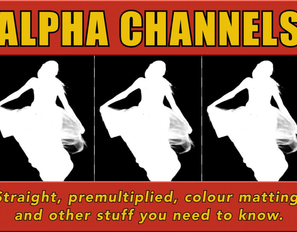 Alpha Channels: The good, the bad & the ugly 1