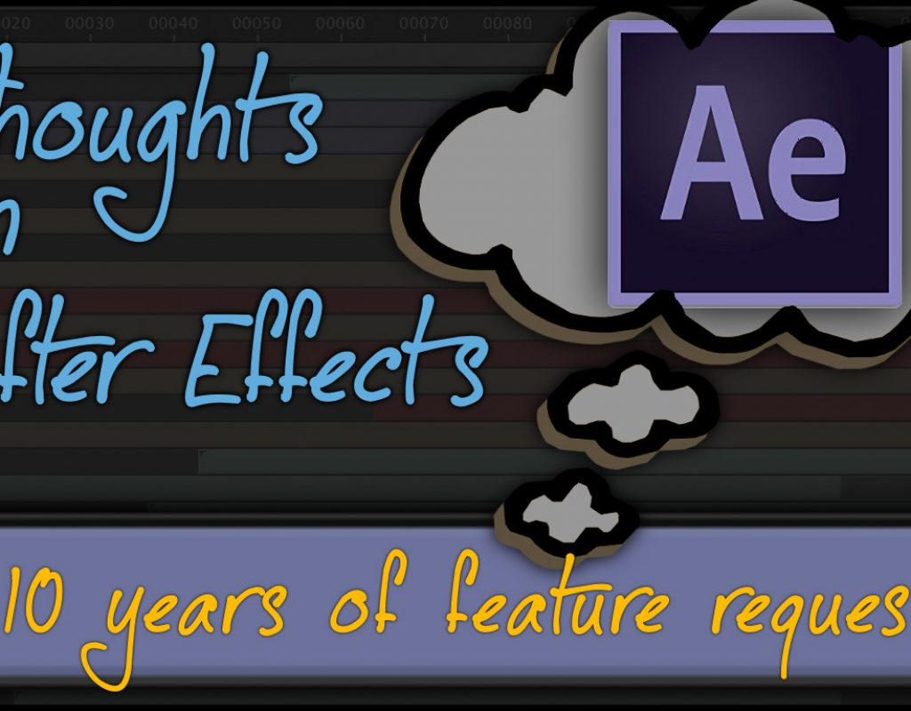 After Effects: revisiting feature requests from 2008 1
