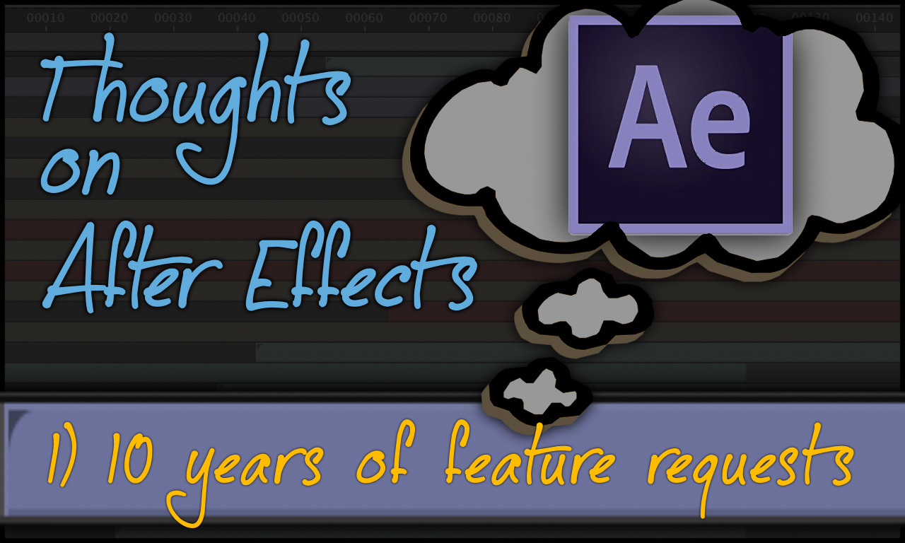 After Effects: revisiting feature requests from 2008 2