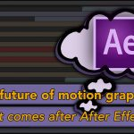 Thoughts on AE: What's after After Effects?