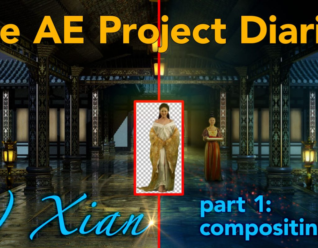 AE Project Diary: 6) Xian part 1. Compositing. 1