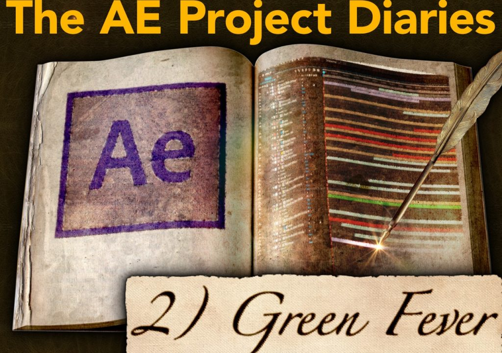 AE Project Diary: 2) Green Fever 1