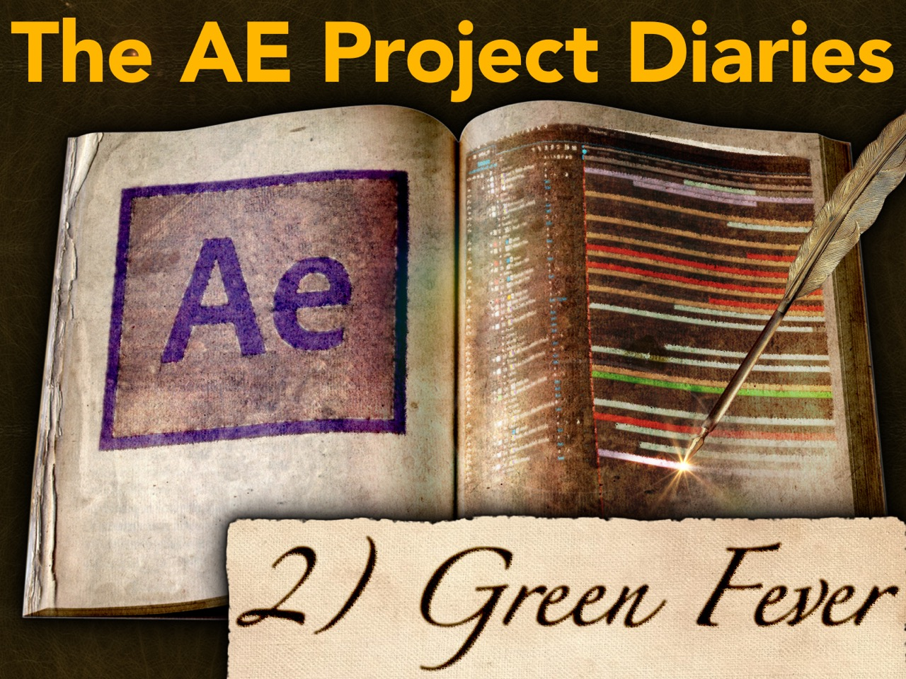AE Project Diary: 2) Green Fever 4