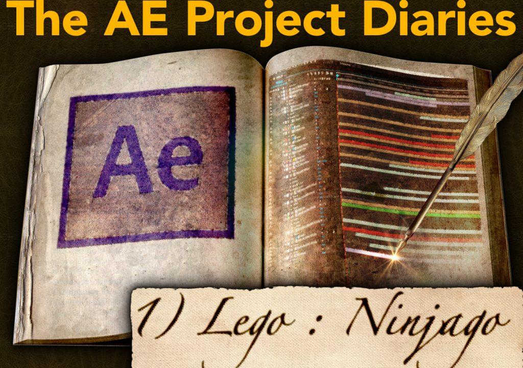 AE Project Diary: 1) Lego, Ninjago 1