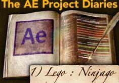 AE Project Diary: 1) Lego, Ninjago