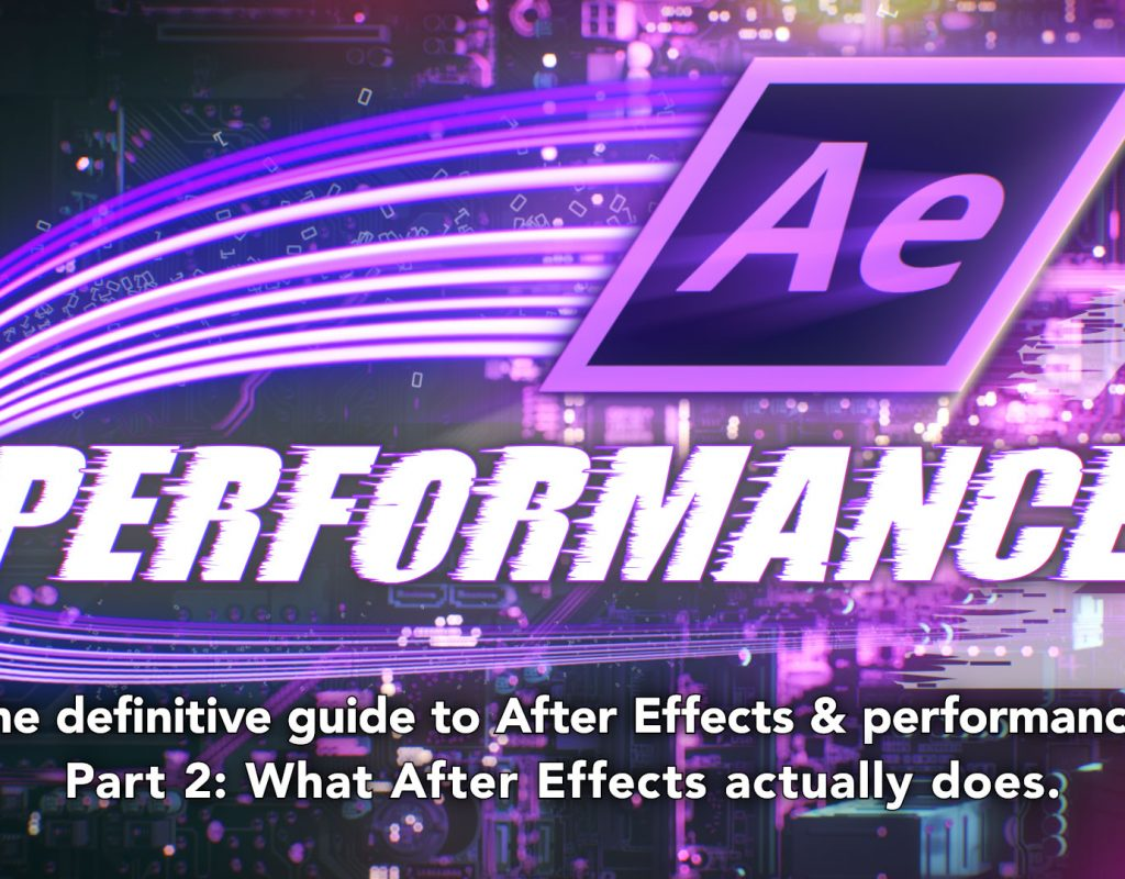 After Effects & Performance. Part 2: What After Effects actually does 5