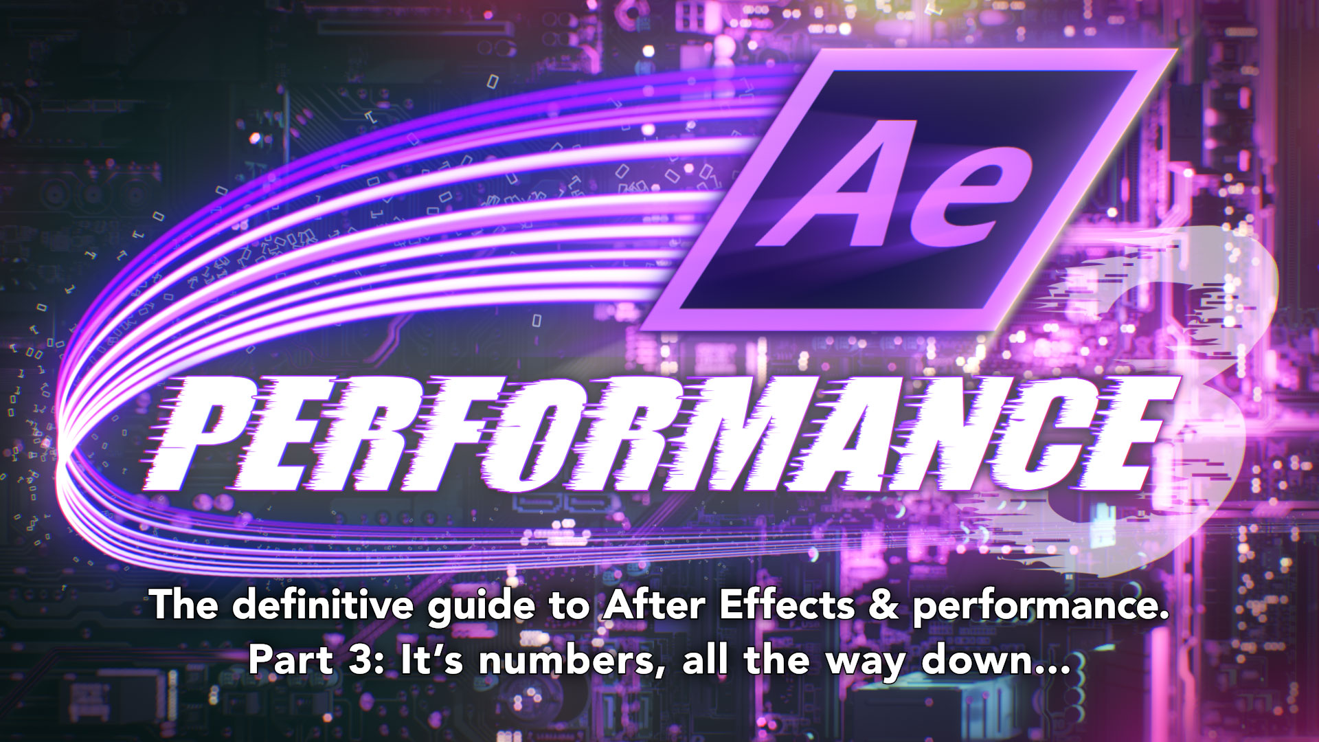 After Effects & Performance. Part3: It's numbers, all the way down 8