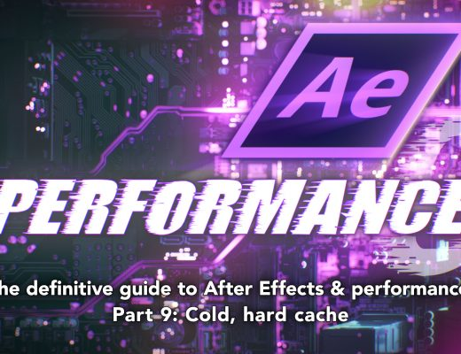 After Effects & Performance. Part 9: Cold, hard cache 1