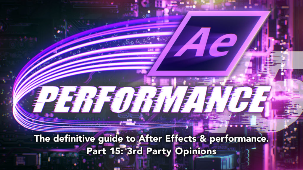 After Effects & Performance. Part 15: 3rd Party Opinions 3