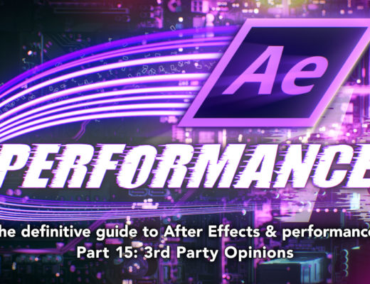 After Effects & Performance. Part 15: 3rd Party Opinions 16