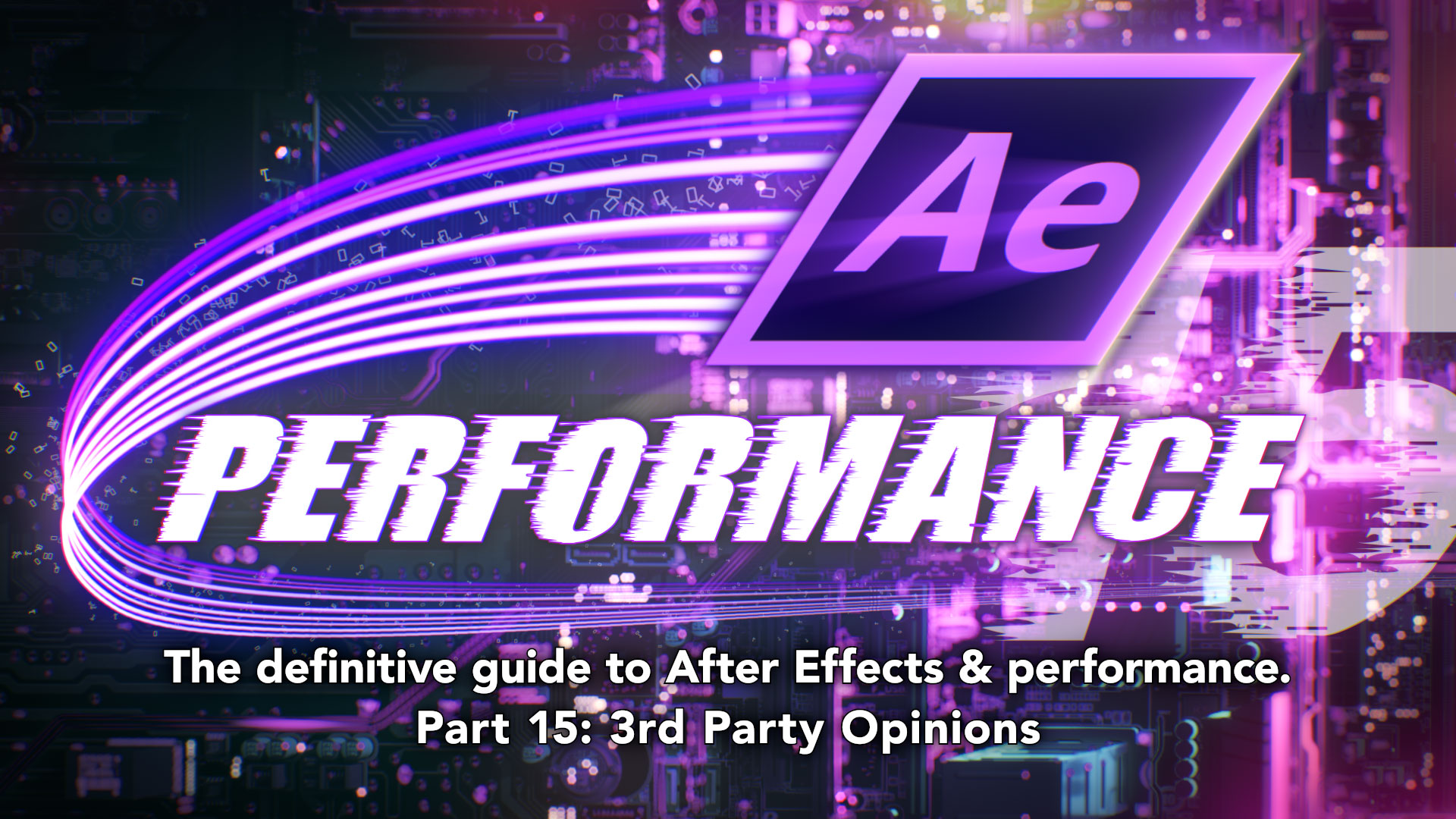 After Effects & Performance. Part 15: 3rd Party Opinions 14