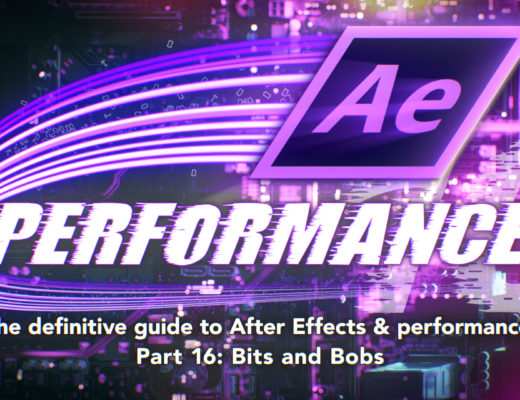 After Effects & Performance. Part 16: A few bits and bobs 20