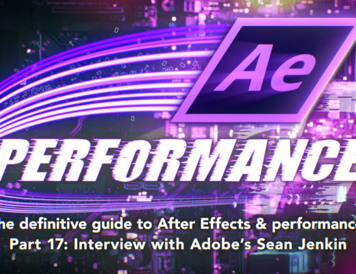 After Effects & Performance. Part 17: Interview with Sean Jenkin from Adobe 2