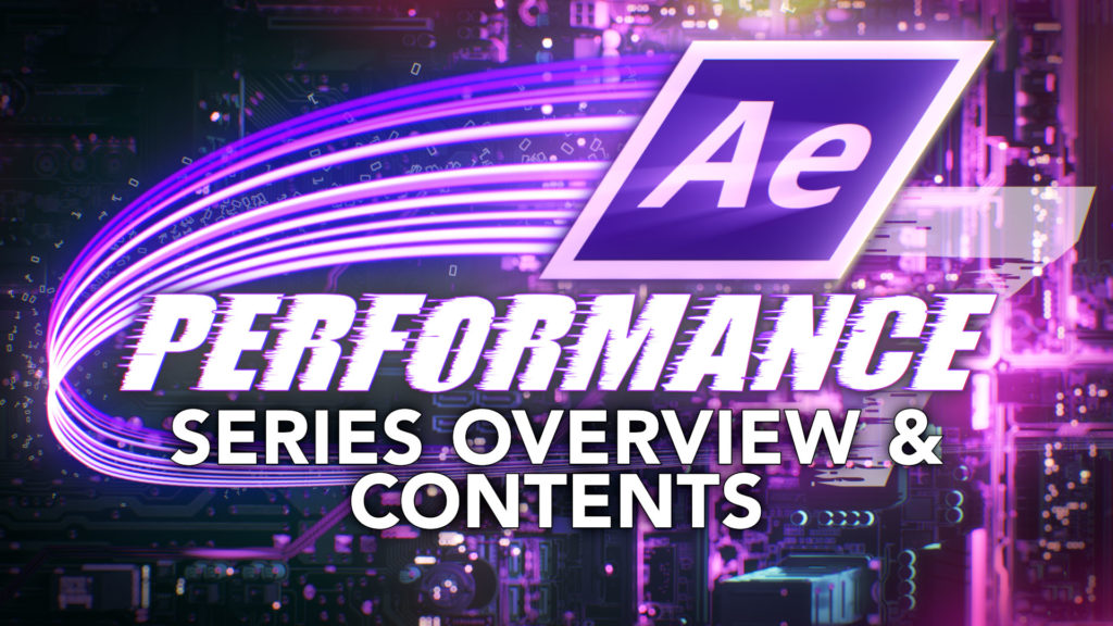 After Effects & Performance. Series Overview & Contents 1