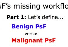 PsF's missing workflow Part 1: BENIGN PsF versus MALIGNANT PsF