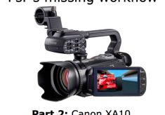 PsF's missing workflow, Part 2: the Canon XA10 camera