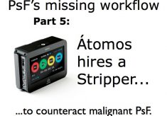 PsF's missing workflow, Part 5: Átomos hires a stripper!