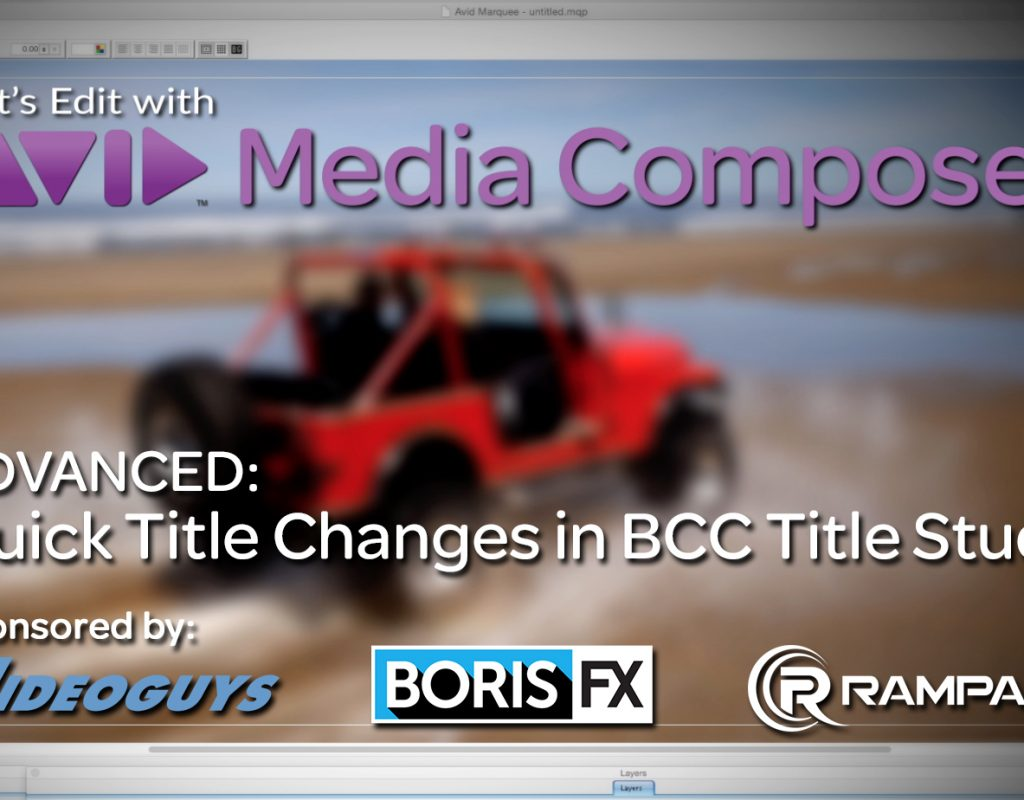 Let's Edit with Media Composer - Quick Title Changes in BCC Title Studio 1