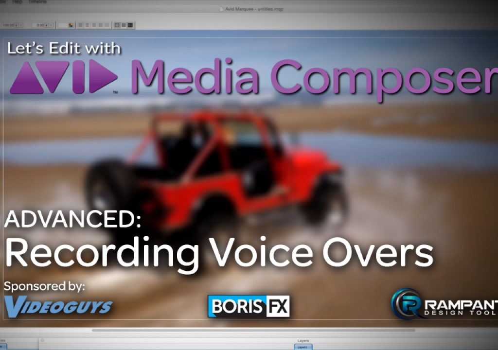 Let's Edit with Media Composer - ADVANCED - Recording Voice Overs 1