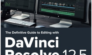 Definitive Guide to Editing With DaVinci Resolve Released