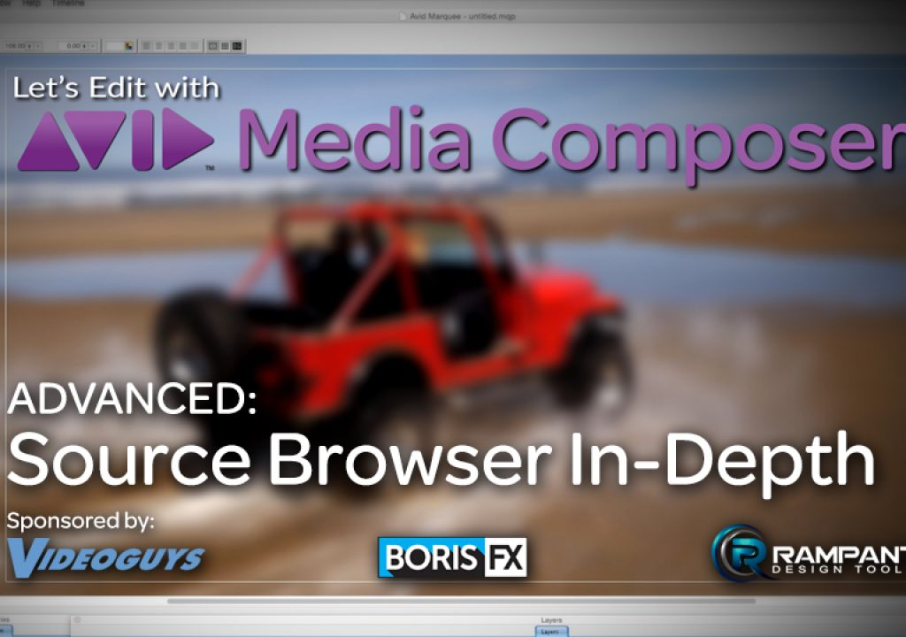 Let's Edit with Media Composer – ADVANCED – Source Browser In-Depth 1