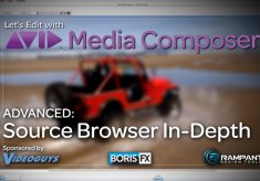 Let's Edit with Media Composer – ADVANCED – Source Browser In-Depth