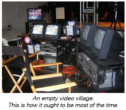 An empty video village. This is how it ought to be most of the time.