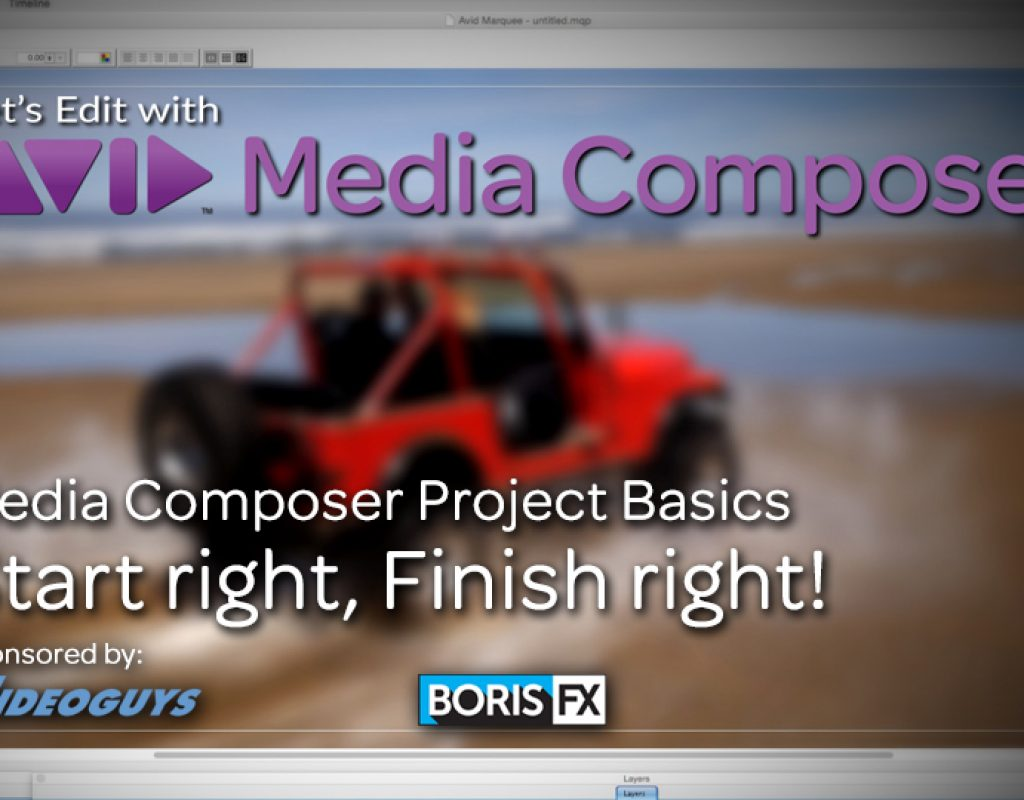 Let's Edit with Media Composer – Start right, Finish right! 1