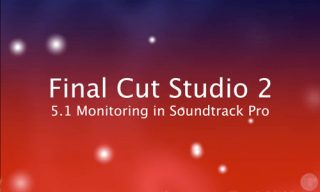 Setting Up Soundtrack Pro  For 5.1 Monitoring