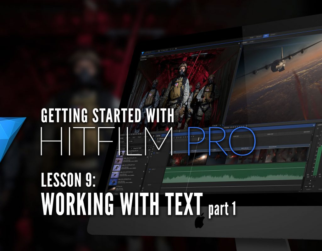 Getting Started with HitFilm Pro – Lesson 9 – Text Part 1 1