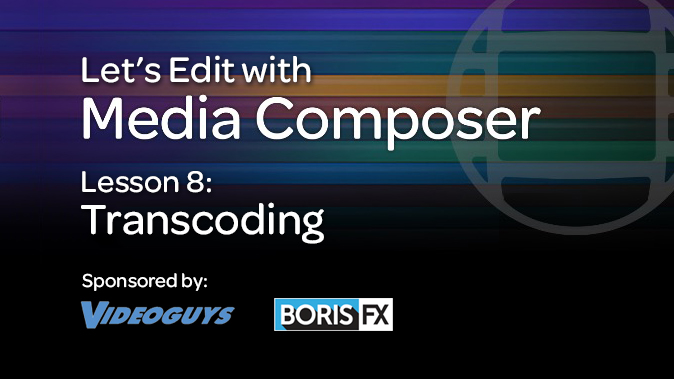 LetsEditwithMediaComposer-Lesson8-Transcoding