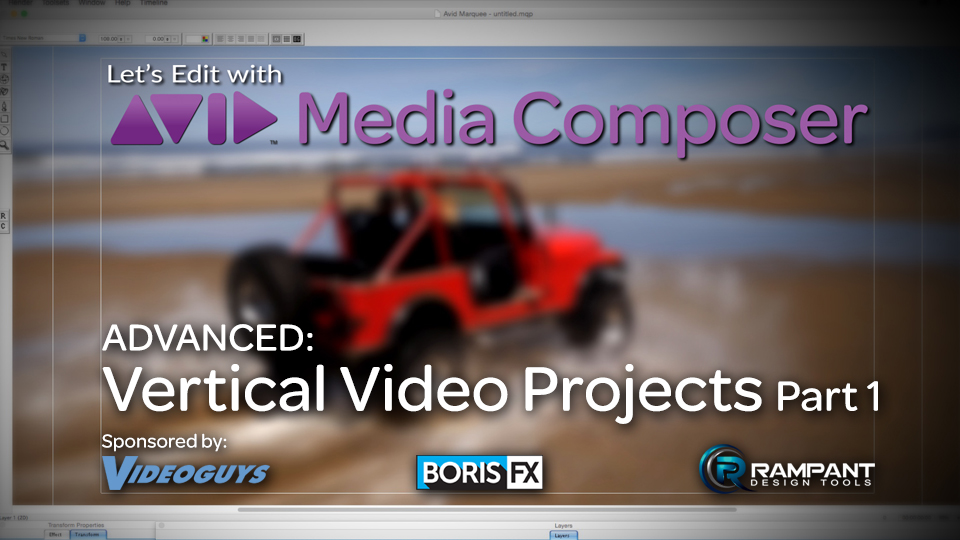 Let's Edit with Media Composer – ADVANCED – Vertical Video Projects Part 1 2
