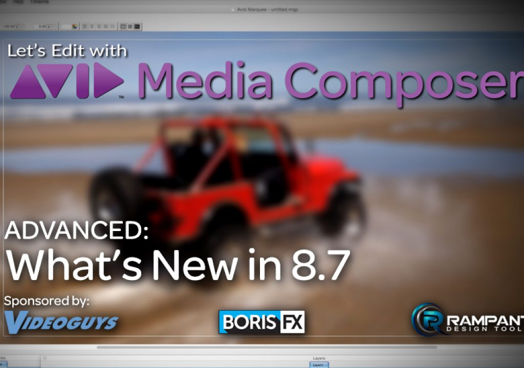 Let's Edit with Media Composer - ADVANCED - What's New in 8.7 1