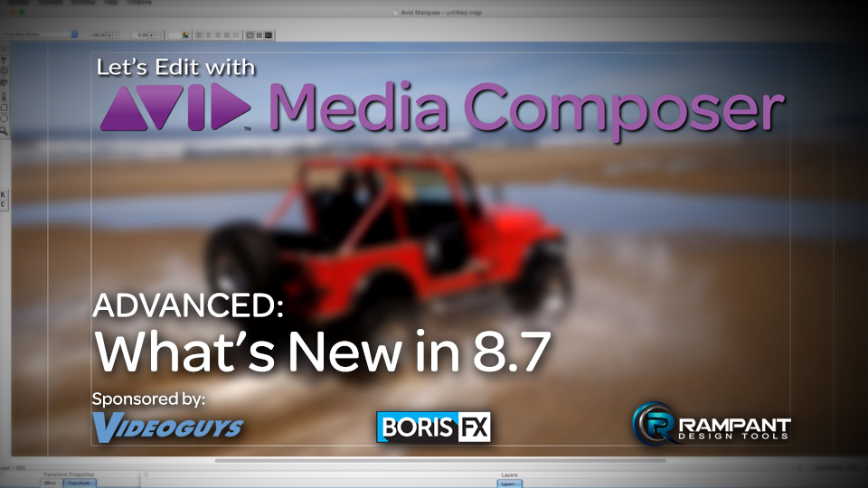 Let's Edit with Media Composer - ADVANCED - What's New in 8.7 7