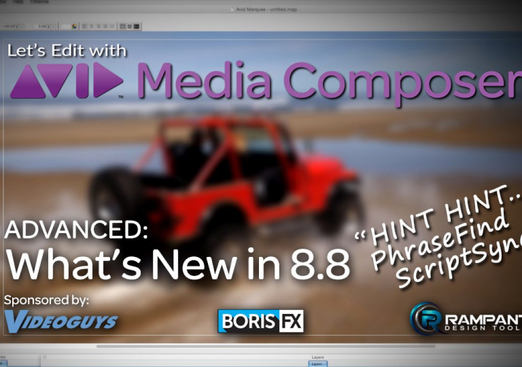 Let's Edit with Media Composer - What's New in 8.8 1