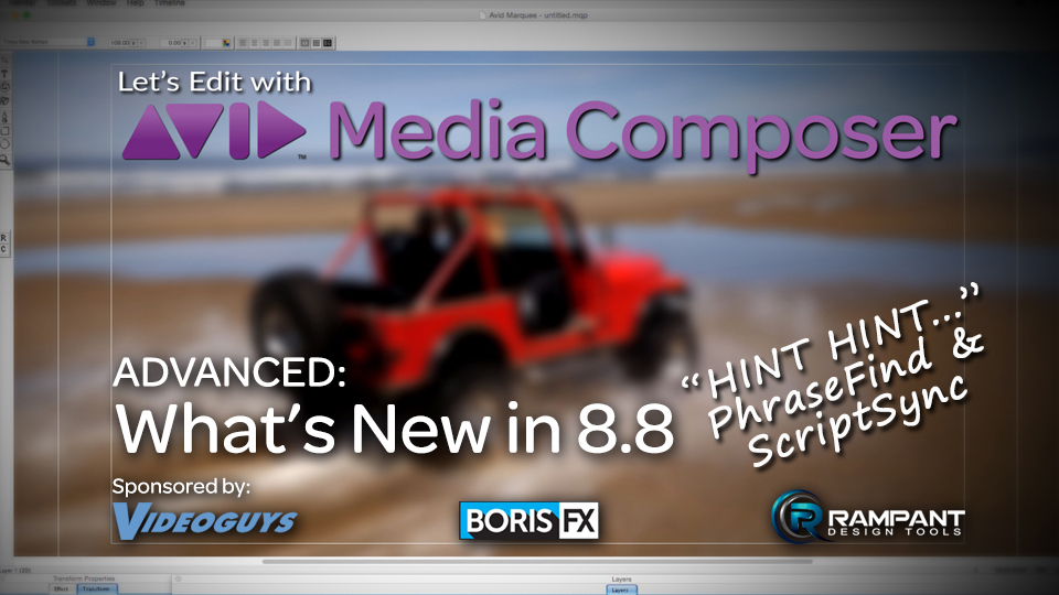 Let's Edit with Media Composer - What's New in 8.8 3
