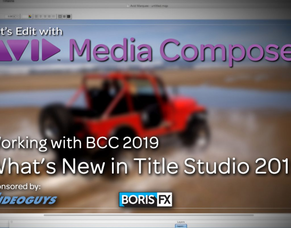 Let's Edit with Media Composer - What's New in Title Studio 2019