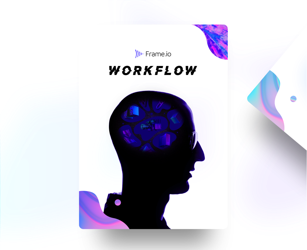 The Frame.io Ultimate Workflow Guide is now online 4