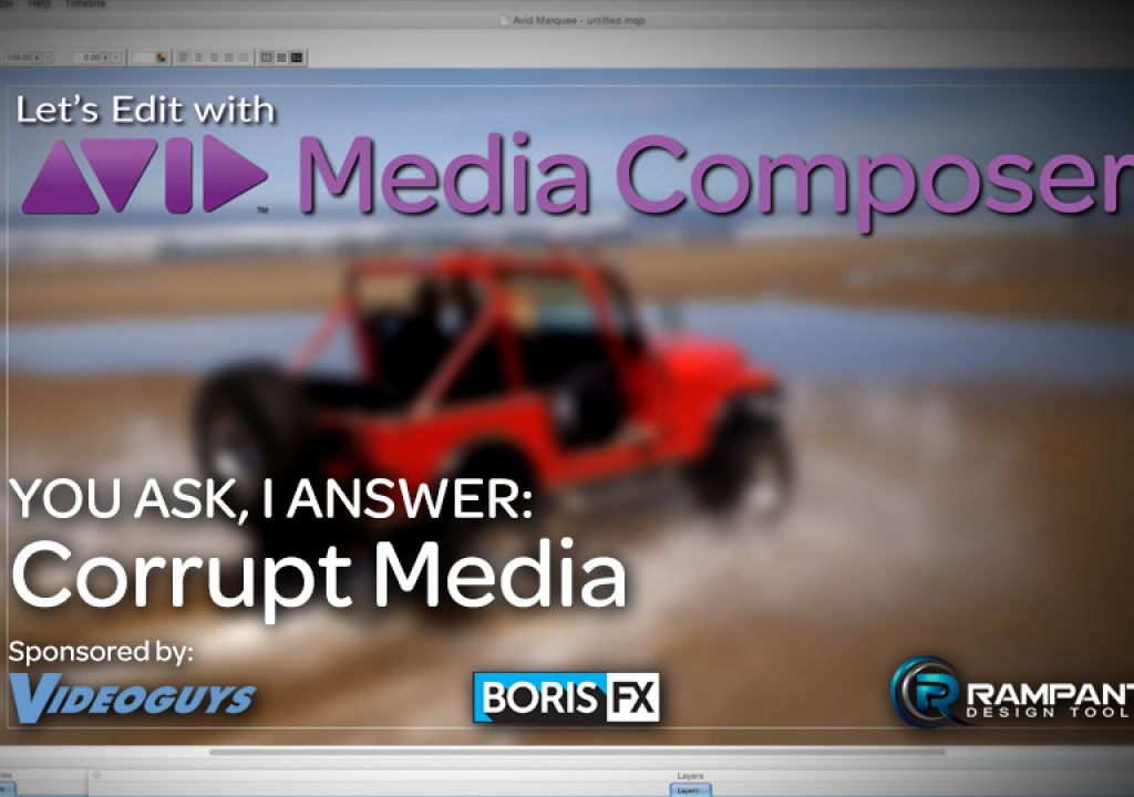 Let's Edit with Media Composer - You Ask, I Answer - Dealing with Corrupt Media 1