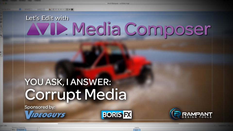 Let's Edit with Media Composer - You Ask, I Answer - Dealing with Corrupt Media 2