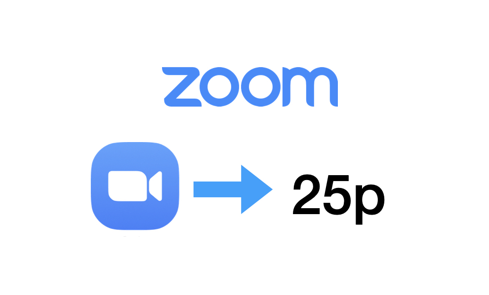 Zoom.us establishes 25p as worldwide framerate—Best practices? 1