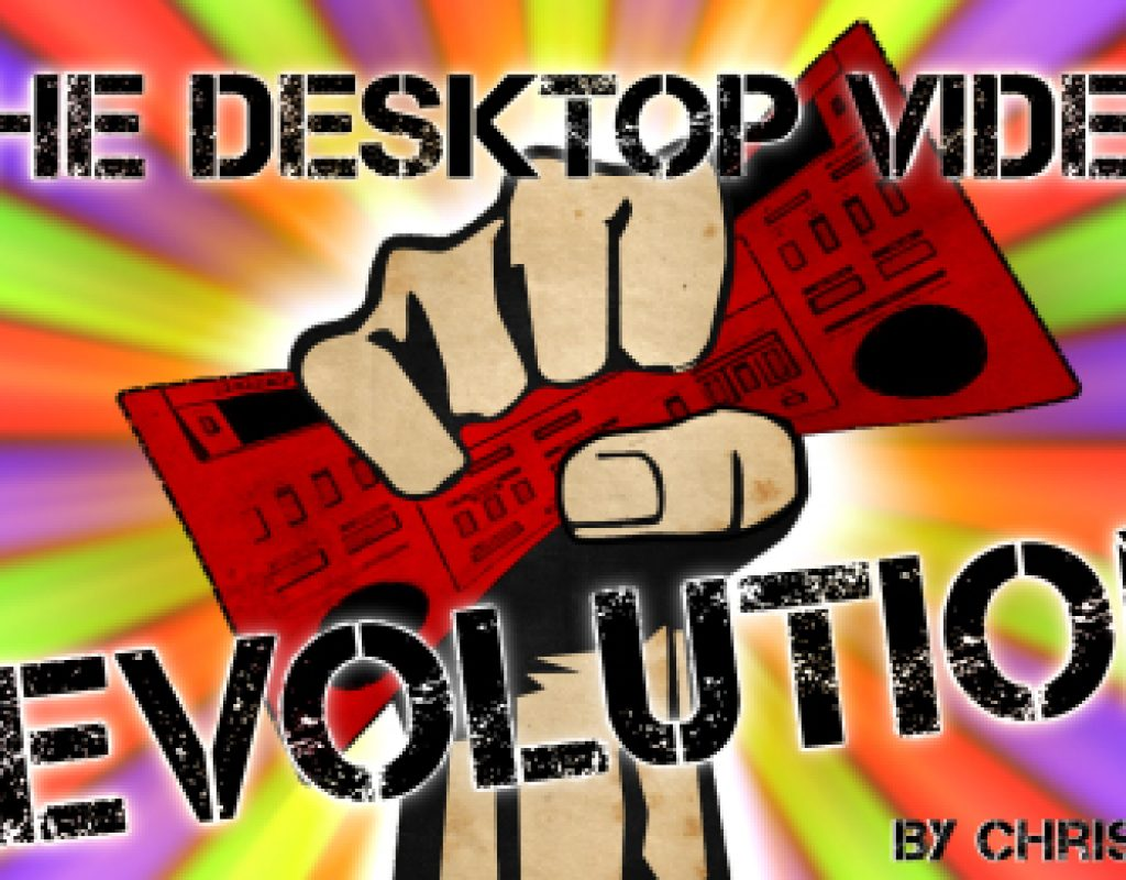 The Desktop Video Revolution - Part 3 1
