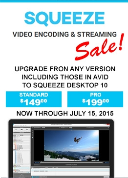 Sorenson Squeeze Summer Sale at Videoguys.com includes Upgrades from any version 2