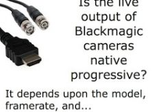 Which Blackmagic camera models output live native progressive, and when?