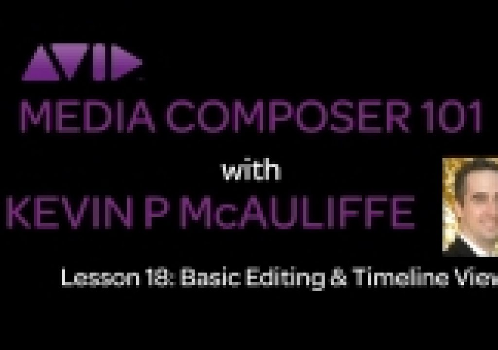 Media Composer 101 - Lesson 18 - Basic Editing & Timeline Views 1