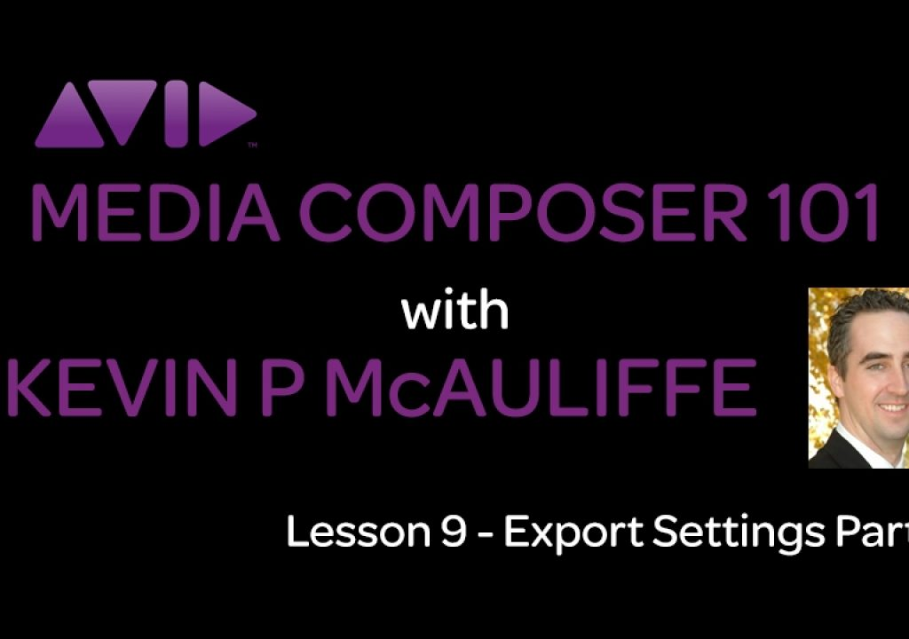 Media Composer 101 - Lesson 9 - Export Settings Part 1 1